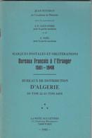 MARQUES POSTALES ET OBLITERATIONS BUREAUX FRANCAIS A L'ETRANGER 1561-1948. JEAN POTHION. 1982 - France