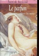 Le Parfum Histoire D'un Meurtrier - Süskind Patrick - 1994 - Unclassified