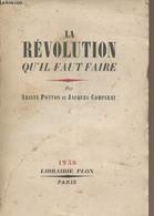 La Révolution Qu'il Faut Faire - Dédicace + Lettre D'Ariste Potton à Maurice Laban - Potton Ariste/Comparat Jacques - 19 - Livres Dédicacés