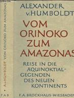 Vom Orinoko Zum Amazonas - Reise In Die Äquinoktial-Gegenden Des Neuen Kontinents - Von Humboldt Alexander - 1980 - Other