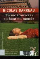 Tu Me Trouveras Au Bout Du Monde - Barreau Nicolas - 2015 - Unclassified