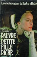 Pauvre Petite Fille Riche. La Vie Extravagante De Barbara Hutton - Haymann David - 1988 - Other