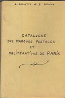 CATALOGUE DES MARQUES POSTALES ET OBLITERATIONS DE PARIS. 1700-1876 PAR A.ROCHETTE ETJ. POTHION. 1958 - France