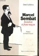 Marcel Sembat - Socialiste Et Franc-maçon - Lefebvre Denis - 1995 - Livres Dédicacés
