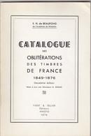 CATALOGUE DES OBLITERATIONS DES TIMBRES DE FRANCE. 1849-1876. E.H.DE BEAUFOND 1978 - France