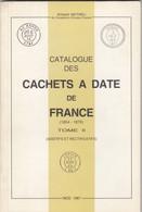 CATALOGUE DES CACHETS A DATE DE FRANCE. 1854-1876. TOME II. ARMAND MATHIEU. 1987 - France