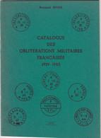 BERTRAND SINAIS. CATALOGUE DES OBLITERATIONS MILITAIRES FRANCAISES 1939-1945. 1979 - France