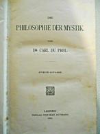 Filosofia ,Esoterica - Dr. Carl Du Prel , Die Philosophie Der Mystik - Leipzig 1910 - Old Books