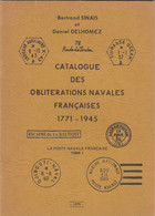 BERTRAND SINAIS DANIEL DELHOMEZ. CATALOGUE DES OBLITERATIONS NAVALES FRANCAISES 1771-1945. 1979 - France