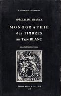 STORCH ET FRACHON. SPECIALISE FRANCE. MONOGRAPHIE DES TIMBRES AU TYPE BLANC. 1977 - France