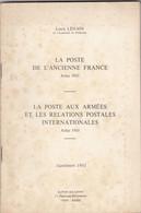 LOUIS LENAIN. LA POSTE DE L'ANCIENNE FRANCE. LA POSTE AUX ARMEES ET LES RELATIONS POSTALES INTERNATIONALES SUPPL. 1981 - France