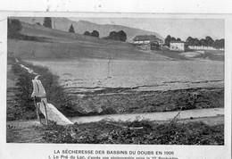 LA SECHERESSE DES BASSINS DU DOUBS EN 1906 LE PRE DU LAC D'APRES UNE PHOTOGRAPHIE PRISE LE 27 SEPTEMBRE - Sin Clasificación