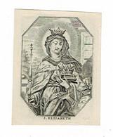 S. ELISABETH - Ancienne Gravure Sur Cuivre / Oude Kopergravure / Old Copperplate  - Graveur C. GAL  - 7,5 X 10 Cm. - Devotion Images