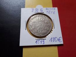 BELGIQUE LEOPOLD IER 2 1/2 FRANCS 1849 PETITE TETE ARGENT - 10. 2 1/2 Franco