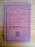 Manuali Hoepli - Prof. L.Franchi ,Codice Del Commercio -Milano 1897 - Diritto Ed Economia