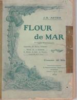 Astier J.B. Flour De Mar -1912-90 Pages En Occitan-illustrations - Livres Dédicacés