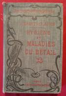 Encyclopédie Agricole - Hygiène Et Maladies Du Bétail - Encyclopaedia