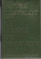 Napoléon. Le Drame De St Hélène. A. Castelot. 1959. 558 Pages. Jym 6 - History