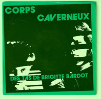 SP 45 TOURS CORPS CAVERNEUX DES TAS DE BRIGITTE BARDOT - Autres - Musique Française