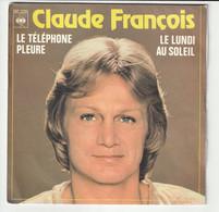 SP 45 TOURS PROMO CLAUDE FRANCOIS LE TELEPHONE PLEURE + LE LUNDI AU SOLEIL - Autres - Musique Française