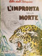 Fumetti Albi Dell'Intrepido - L'Impronta Della Morte - N. 680 - Ed. 1959 - Unclassified