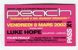 Carte De Visite °_ Carton-Entrée Pas X1-Peach-Folies Pigalle-Mars 2002 - Visiting Cards