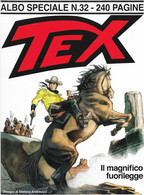 9-TEX-ALBO SPECIALE N.32-IL MAGNIFICO FUORILEGGE- - Bonelli