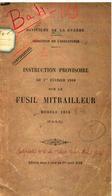 INSTRUCTION PROVISOIRE 1916 FUSIL MITRAILLEUR MOD. 1915 CHAUCHAT  C.S.R.G. - Armi Da Collezione