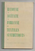 Album 48 échantillons De Tissus En Rayonne, Acétate, Fibranne, Nylon Et Rhovyl Par Comité International De La Rayonne - Otros