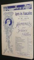 """Rare Monologue Comique Pour Jeunes Filles, Paroles, """"Après Les Fiancailles"""" BL ALIX, Illustré Par H. Pidot, Art Nouveau - Scores & Partitions"""