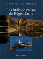 LES FUSILS DE CHASSE DE REGIS DARNE ARME COLLECTION - Französisch