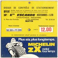 NARBONNE GARAGE ESCANDE DISQUE DE CONTRÔLE DE STATIONNEMENT MICHELIN PNEU ZX RADIAL ACCESSOIRE ROUTIER AUTO PUBLICITAIRE - Supplies And Equipment