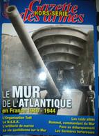 HS Gazette Des Armes Le Mur De L'atlantique - Decorative Weapons