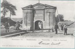 CPA;  DIEDENHOFEN (thionville) (Dpt.57):  Forteresse Thionville En 1900.  La Porte De Saarlouis.   (G1227) - Thionville
