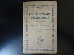 Les Monnaies Françaises, Aperçu Historique Par Adolphe Dieudonné - Books & Software