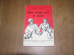 NOUS AVIONS REVE DE GLOIRE A Dulière Guerre 40 45 Bataillon Belge 1ère Armée Américaine Hodges Düren Remagen Torgau - Guerra 1939-45