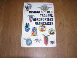INSIGNES DES TROUPES AEROPORTEES FRANCAISES Militaria Parachutiste Para Commando SAS Légion Etrangère Indochine REP - Französisch