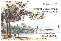CPM 77 Vaux-le-Pénil, Près Melun - 15 Décembre 1991, XIe Foire Aux Collections TBE La Carte Briarde, Huile De D. LACHAUD - Autres Communes