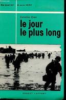 Le Jour Le Plus Long 6 Juin 1944 - Ryan Cornelius. - 1962 - Autres