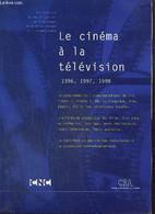 Le Cinéma à La Télévision : 1996, 1997, 1998 - Collectif - 2000 - Cinema/ Televisione