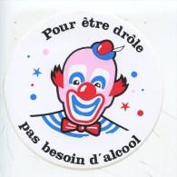 Pour être Drôle Pas Besoin D'alcool (pub Autocollant 10 Cm) Clown Cirque - Health