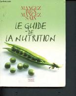 Le Guide De La Nutrition - Mangez Bien Mangez Sain - Mangez Mieux Pour être En Forme - Buronzo Alessandra, André Marie-L - Libri
