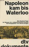 Napoleon Kam Bis Waterloo - Die Hundert Tage Im Spiegel Der Zeitgenössischen Presse - Kröger Alfred - 1968 - Other