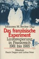 """Das Französische Experiment - Linksregierung In Frankreich 1981 Bis 1985 - """"Dietz Taschen Buch"""" N°15 - Becker Johannes M - Other"""