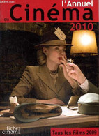 L'Annuel Du Cinéma 2010 - Tous Les Films 2009 - Marcadé Nicolas & Collectif - 2010 - Cinema/ Televisione