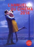 L'Annuel Du Cinéma 2018 - Tous Les Films 2017 - Marcadé Nicolas & Collectif - 2018 - Cinema/ Televisione