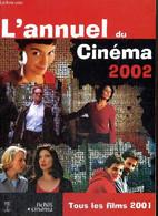 L'Annuel Du Cinéma 2002 - Tous Les Films 2001 - Berjon Jean-Christophe & Collectif - 2002 - Cinema/ Televisione