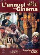 L'Annuel Du Cinéma 2001 - Tous Les Films 2000 - Berjon Jean-Christophe & Collectif - 2001 - Cinema/ Televisione