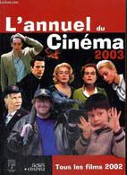 L'Annuel Du Cinéma 2003 - Tous Les Films 2002 - Berjon Jean-Christophe & Collectif - 2003 - Cinema/ Televisione