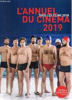 L'Annuel Du Cinéma 2019 - Tous Les Films 2018 - Marcadé Nicolas & Collectif - 2019 - Cinema/ Televisione
